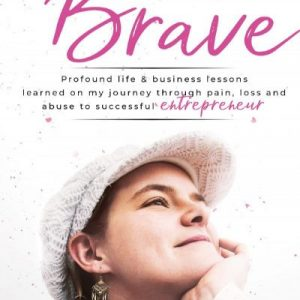 """""""From Broken to Brave"""" Front Cover"""